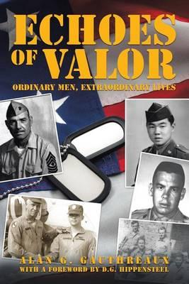 Echoes of Valor: Ordinary Men, Extraordinary Lives (Paperback)