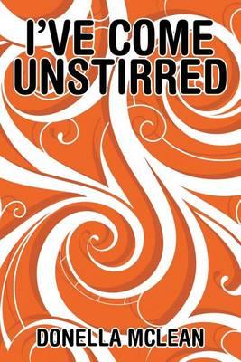 I've Come Unstirred (Paperback)