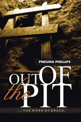 Out of the Pit: The Work of Grace (Paperback)