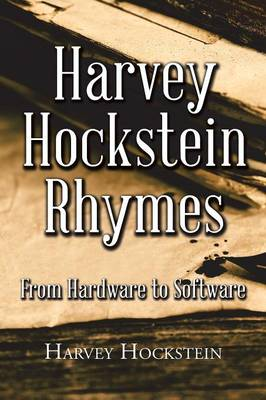Harvey Hockstein Rhymes: From Hardware to Software (Paperback)