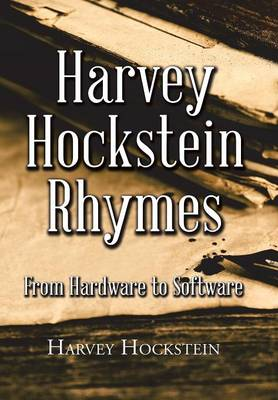 Harvey Hockstein Rhymes: From Hardware to Software (Hardback)