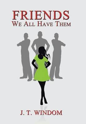 Friends: We All Have Them (Hardback)