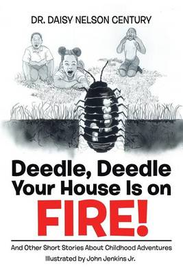 Deedle, Deedle Your House Is on Fire! (Paperback)