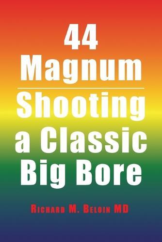 44 Magnum: Shooting a Classic Big Bore (Paperback)