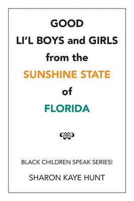 Good Li'l Boys and Girls from the Sunshine State of Florida: Black Children Speak Series! (Paperback)