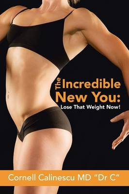 The Incredible New You: Lose That Weight Now! (Paperback)