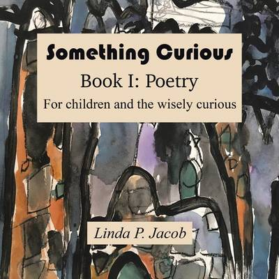 Something Curious: Book I: Poetry (Paperback)