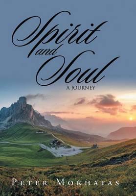 Spirit and Soul: A Journey (Hardback)