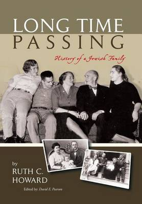 Long Time Passing: History of a Jewish Family (Hardback)