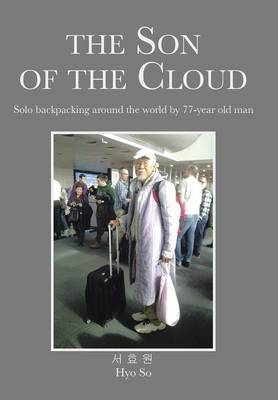 The Son of the Cloud: Solo backpacking around world by 77-year old man (Hardback)