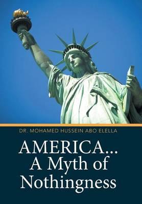 America... a Myth of Nothingness (Hardback)