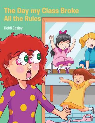 The Day My Class Broke All the Rules (Paperback)