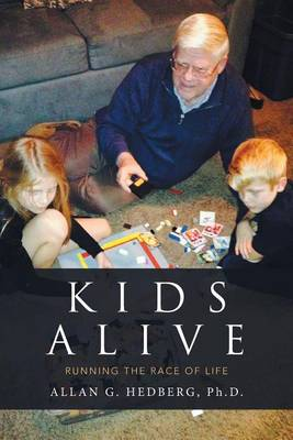 Kids Alive: Running the Race of Life (Paperback)