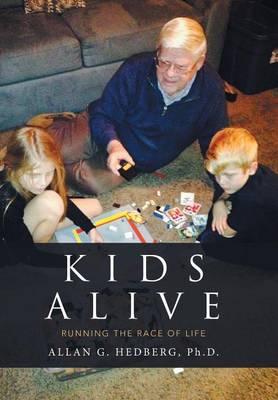 Kids Alive: Running the Race of Life (Hardback)
