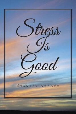 Stress Is Good (Paperback)