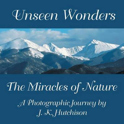Unseen Wonders: The Miracles of Nature (Paperback)