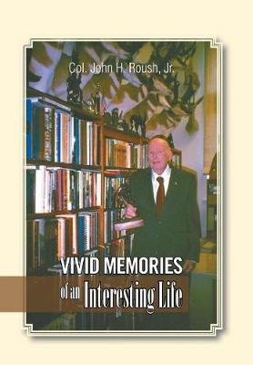 Vivid Memories of an Interesting Life (Hardback)