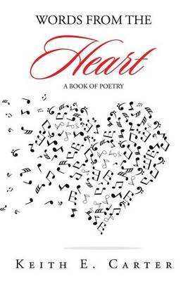 Words from the Heart: A Book of Poetry (Paperback)