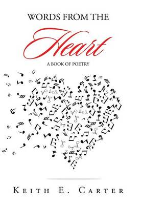 Words from the Heart: A Book of Poetry (Hardback)