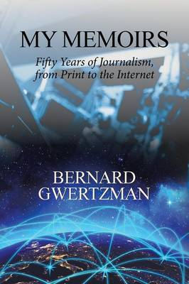 My Memoirs: Fifty Years of Journalism, from Print to the Internet (Paperback)