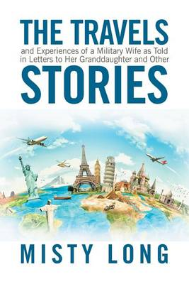 The Travels and Experiences of a Military Wife as Told in Letters to Her Granddaughter and Other Stories (Paperback)