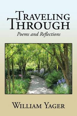 Traveling Through: Poems and Reflections (Paperback)