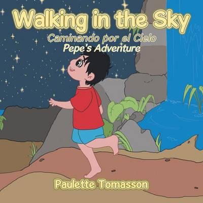 Walking in the Sky: Pepe's Adventure (Paperback)