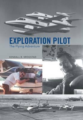 Exploration Pilot: The Flying Adventure (Hardback)