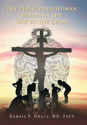 The Persecuted Human Brains in the Way to the Cross (Hardback)