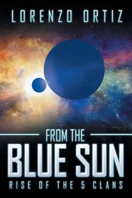 From the Blue Sun: Rise of the 5 Clans (Paperback)