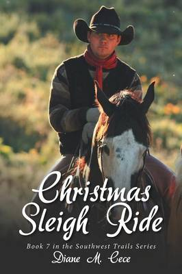 Christmas Sleigh Ride: Book 7 in the Southwest Trails Series (Paperback)