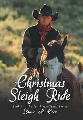 Christmas Sleigh Ride: Book 7 in the Southwest Trails Series (Hardback)