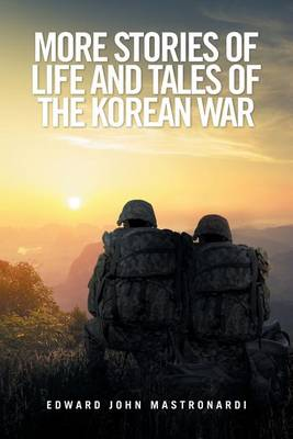 More Stories of Life and Tales of the Korean War (Paperback)