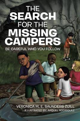 The Search for the Missing Campers: Be Careful Who You Follow (Paperback)