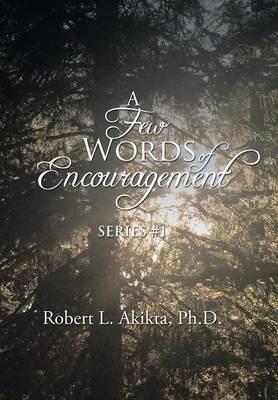 A Few Words of Encouragement: Series #1 (Hardback)