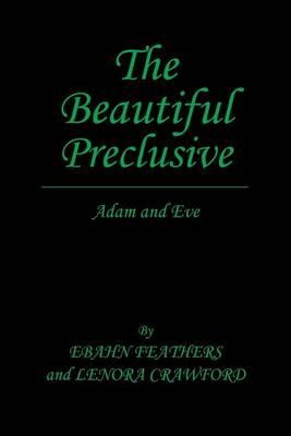 The Beautiful Preclusive: Adam and Eve (Paperback)