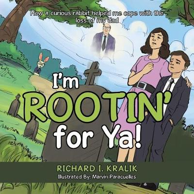 I'm Rootin' for YA: How a Curious Rabbit Helped Me Cope with the Loss of My Dad (Paperback)