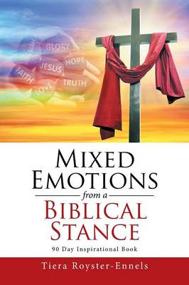 Mixed Emotions from a Biblical Stance: 90 Day Inspirational Book (Paperback)