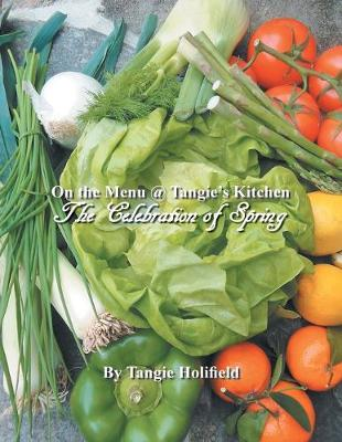 On the Menu @ Tangie's Kitchen: A Celebration of Spring (Paperback)