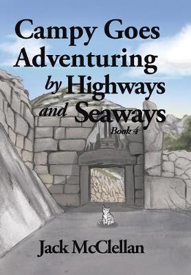 Campy Goes Adventuring by Highways and Seaways: Book 4 (Hardback)