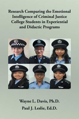 Research Comparing the Emotional Intelligence of Criminal Justice College Students in Experiential and Didactic Programs (Paperback)