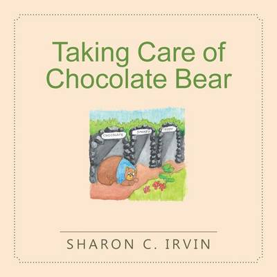 Taking Care of Chocolate Bear (Paperback)