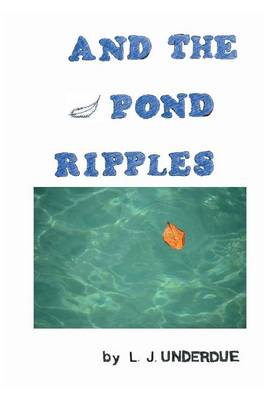 And the Pond Ripples (Paperback)