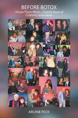 Before Botox: I Knew Them When...Twenty Years of Celebrity Interviews (Paperback)