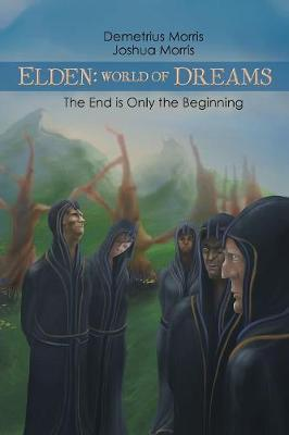 Elden: World of Dreams: The End Is Only the Beginning (Paperback)