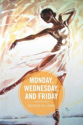 Monday, Wednesday, and Friday (Paperback)