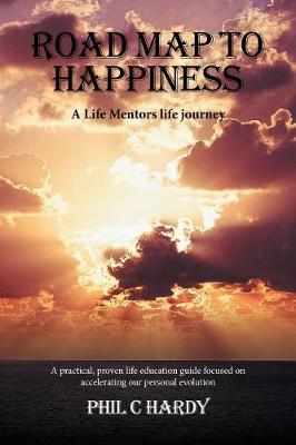Road Map to Happiness: A Life Mentors Life Journey (Paperback)