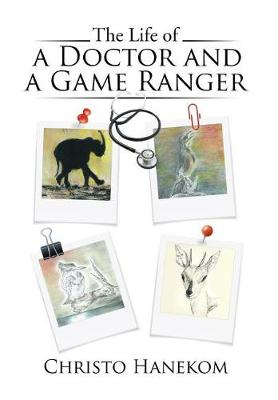 The Life of a Doctor and a Game Ranger (Hardback)