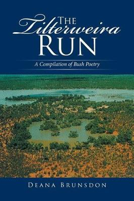The Tilterweira Run: A Compilation of Bush Poetry (Paperback)