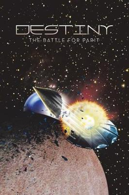 Destiny: The Battle for Parit (Paperback)
